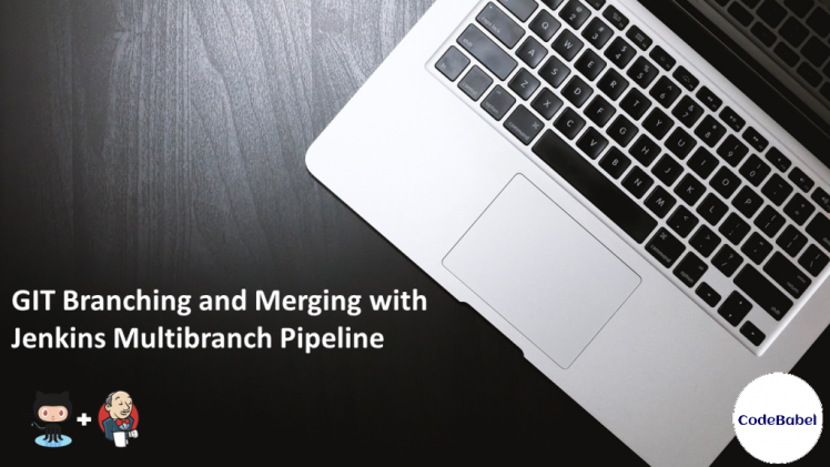 GIT Branching and Merging with Jenkins Multibranch Pipeline