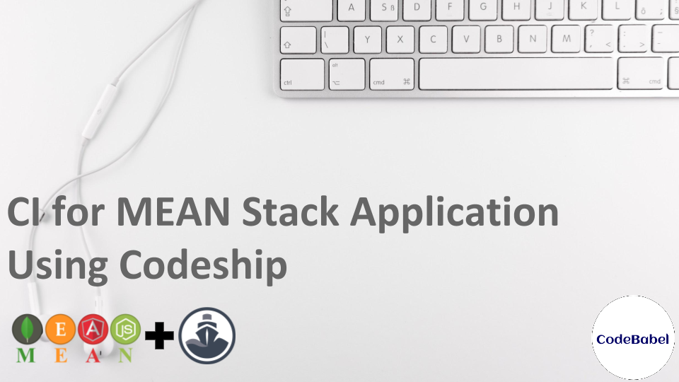 CI for MEAN Stack Application Using Codeship